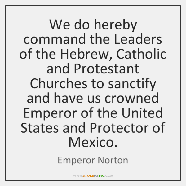 We do hereby command the Leaders of the Hebrew, Catholic and Protestant ...