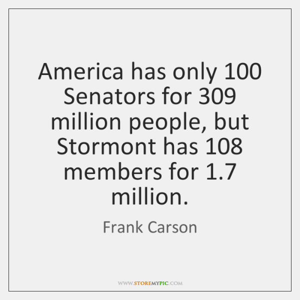 America has only 100 Senators for 309 million people, but Stormont has 108 members for 1.7 ...