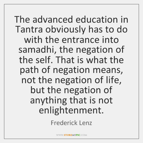 The advanced education in Tantra obviously has to do with the entrance ...