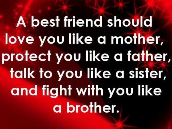A best friend should love you like a mother