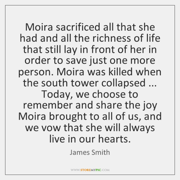 Moira sacrificed all that she had and all the richness of life ...