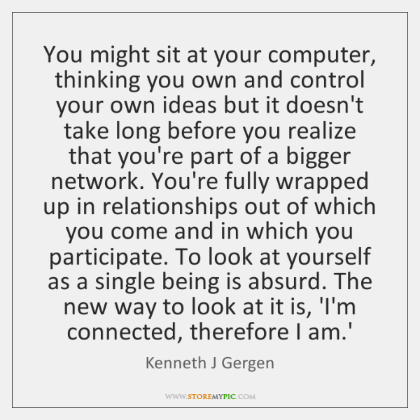You might sit at your computer, thinking you own and control your ...