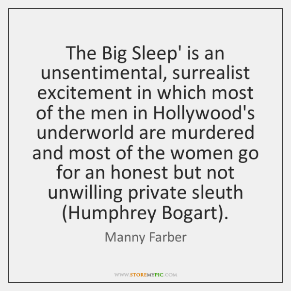 The Big Sleep' is an unsentimental, surrealist excitement in which most of ...