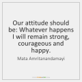 mata-amritanandamayi-our-attitude-should-be-whatever-happens-i-quote-on-storemypic-226bd