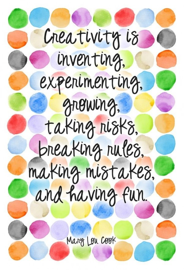 Creativity is inventing experimneting growing taking risky breaking rules making mista