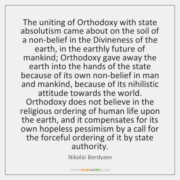 The uniting of Orthodoxy with state absolutism came about on the soil ...