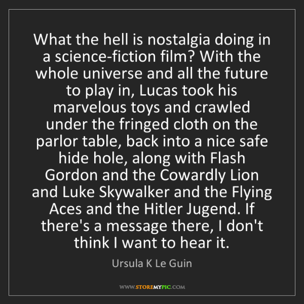 Ursula K Le Guin: What the hell is nostalgia doing in a science-fiction...
