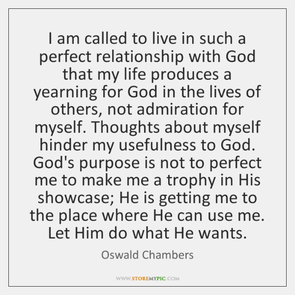 I Am Called To Live In Such A Perfect Relationship With God