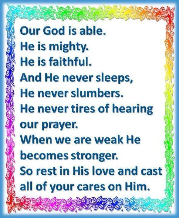 Our God Is Able He Is Mighty He Faithful And He Never Sleeps He Never  Slumbers