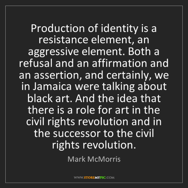 Mark McMorris: Production of identity is a resistance element, an aggressive...