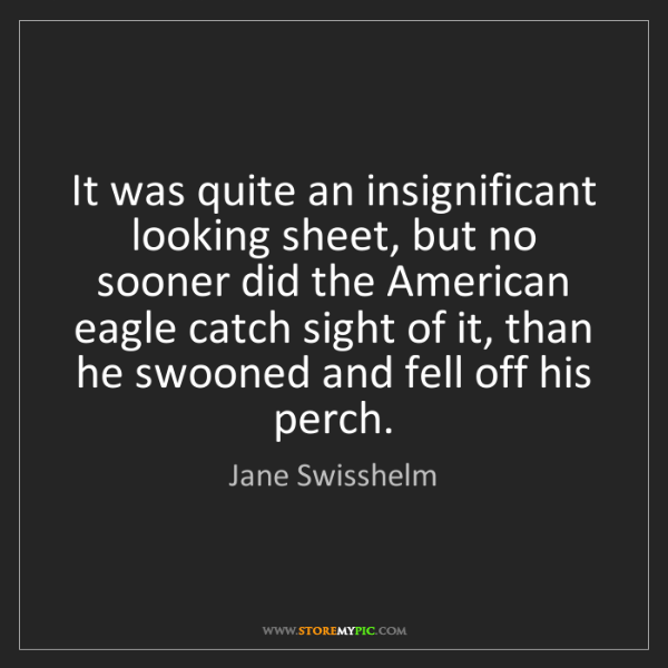 Jane Swisshelm: It was quite an insignificant looking sheet, but no sooner...