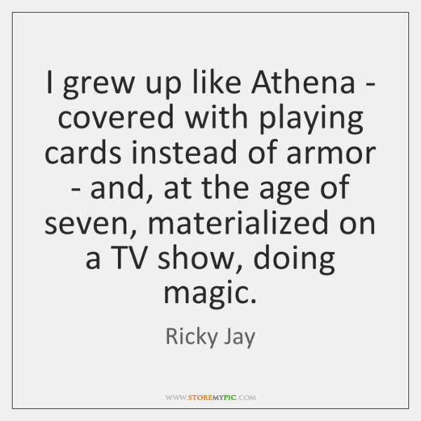 I grew up like Athena - covered with playing cards instead of ...