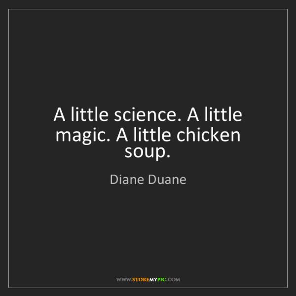 Diane Duane: A little science. A little magic. A little chicken soup.