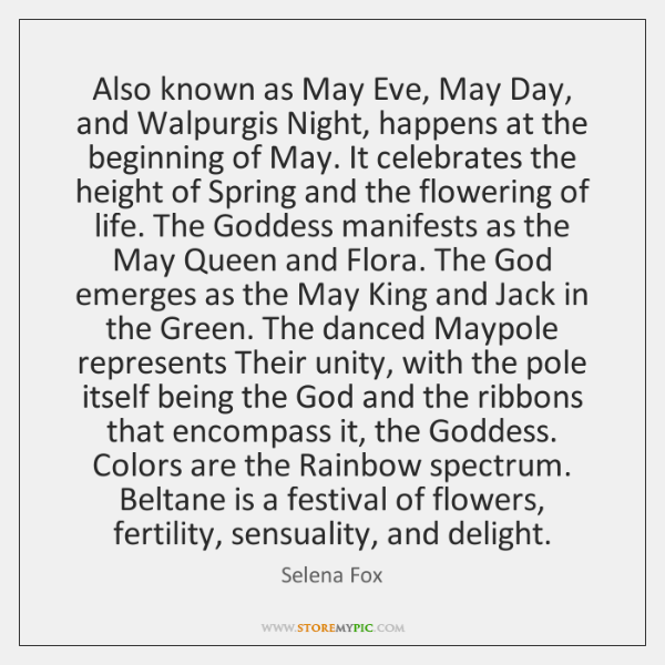 Also known as May Eve, May Day, and Walpurgis Night, happens at ...