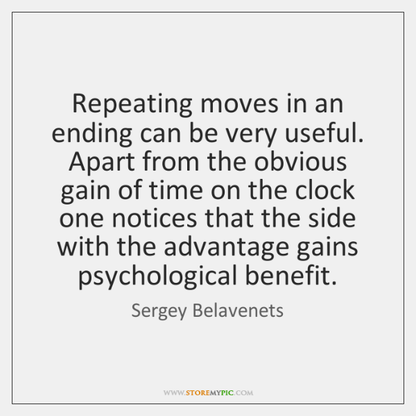 Repeating moves in an ending can be very useful. Apart from the ...