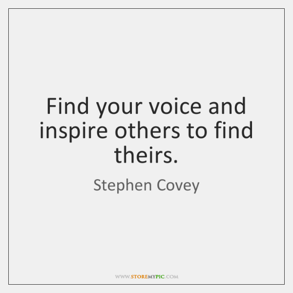 Find Your Voice And Inspire Others To Find Theirs Storemypic