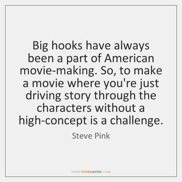 Big hooks have always been a part of American movie-making. So, to ...