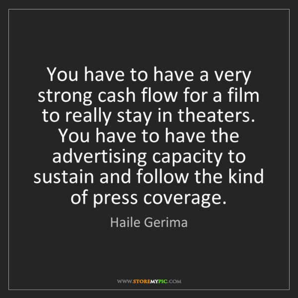 Haile Gerima: You have to have a very strong cash flow for a film to...