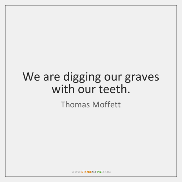 Thomas Moffett Quotes