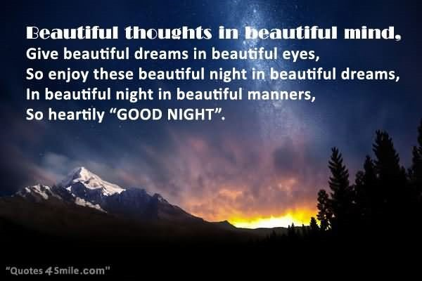 Beautiful thoughts in beautiful mind give beautiful dreams in beautiful eyes so enjoy