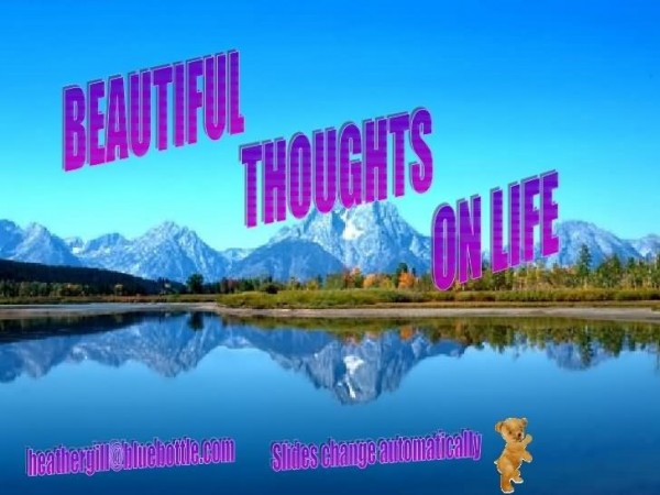 Beautiful thoughts one life