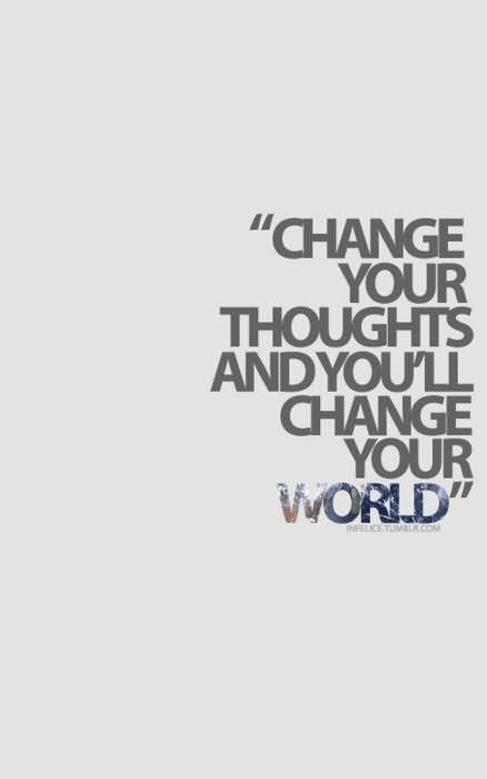 Change your thoughts and youll change your world 002