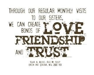Through our regular monthly visits to our sisters we can create love bonds of friends