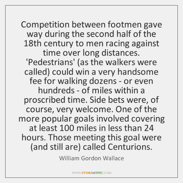 Competition between footmen gave way during the second half of the 18th ...