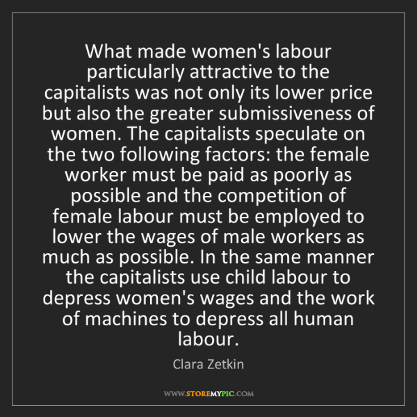 Clara Zetkin: What made women's labour particularly attractive to the...