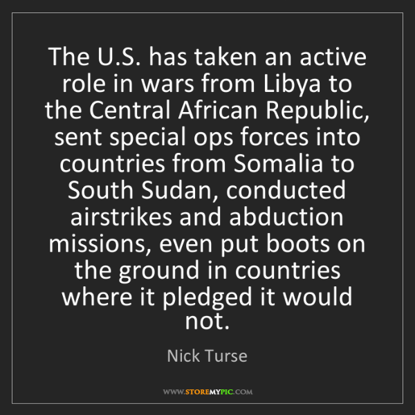 Nick Turse: The U.S. has taken an active role in wars from Libya...