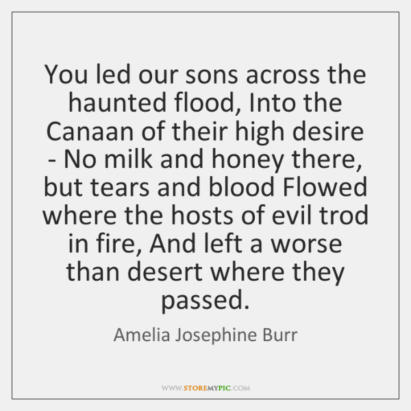 You led our sons across the haunted flood, Into the Canaan of ...