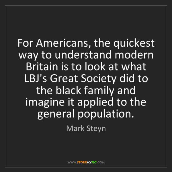 Mark Steyn: For Americans, the quickest way to understand modern...