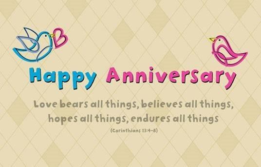 Happy anniversary love bears all things believes all things hopes all things endur
