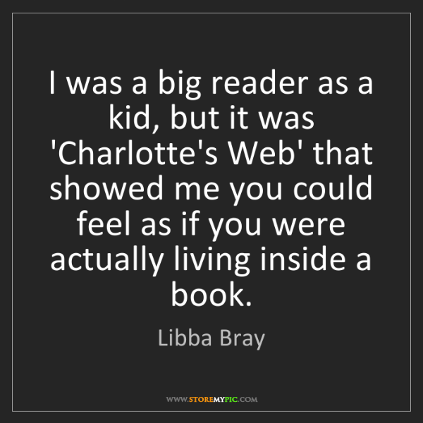 Libba Bray: I was a big reader as a kid, but it was 'Charlotte's...