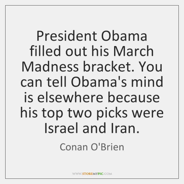 President Obama filled out his March Madness bracket. You can tell Obama's ...