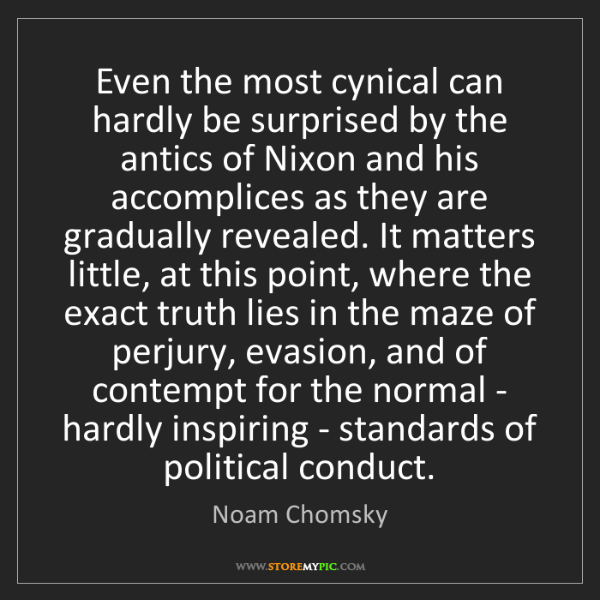Noam Chomsky: Even the most cynical can hardly be surprised by the...