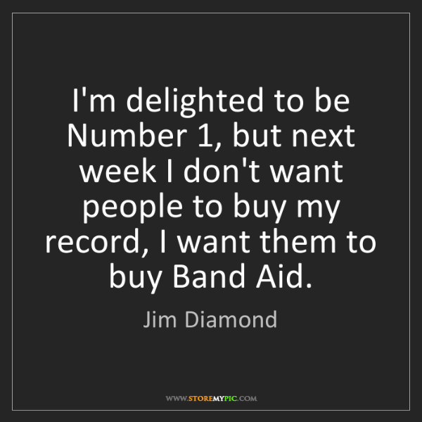 Jim Diamond: I'm delighted to be Number 1, but next week I don't want...