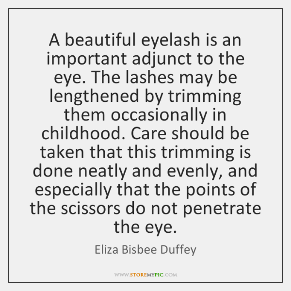 A beautiful eyelash is an important adjunct to the eye. The lashes ...