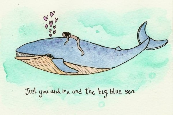 Just you and me and the big blue sea ecouraging quote