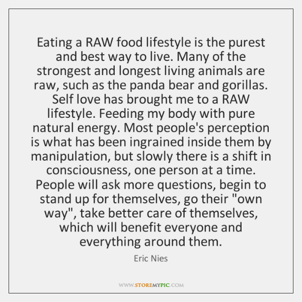 Eating a RAW food lifestyle is the purest and best way to ...