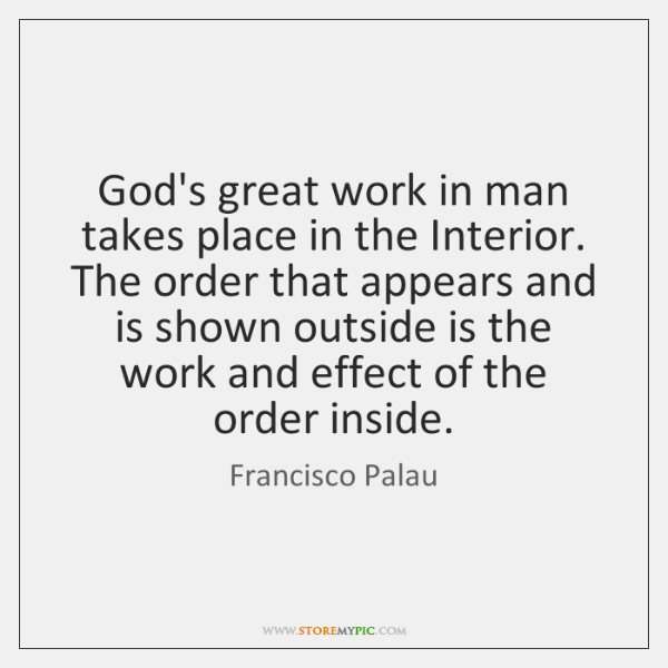God's great work in man takes place in the Interior. The order ...
