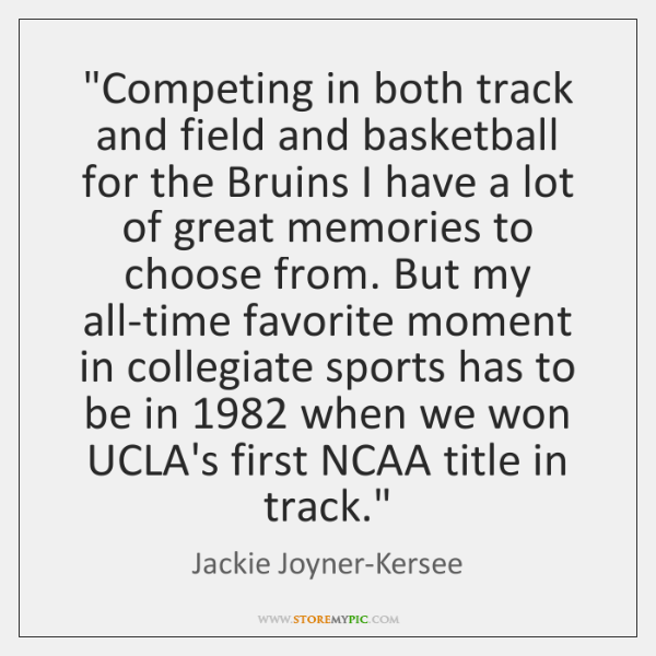 """Competing in both track and field and basketball for the Bruins I ..."