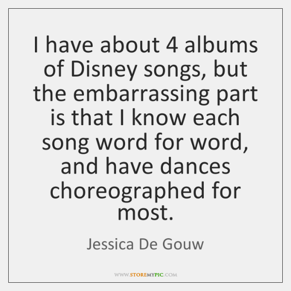 I Have About 4 Albums Of Disney Songs But The Embarrassing Part Is