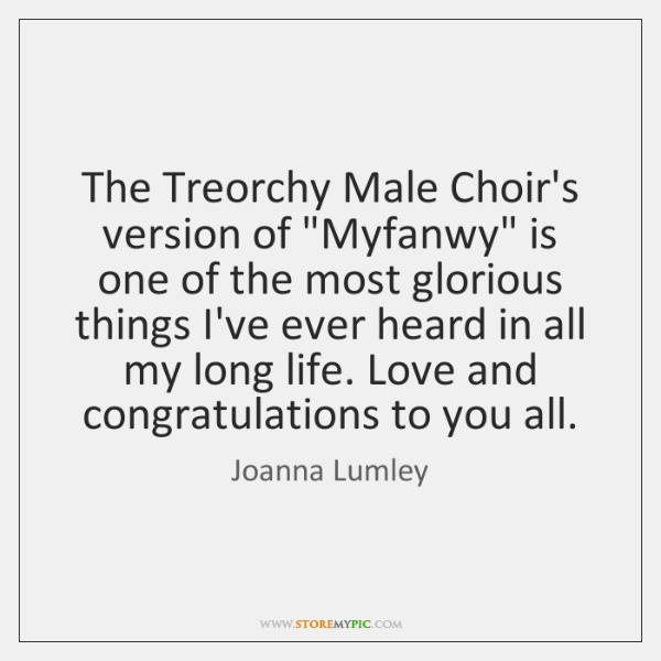 "The Treorchy Male Choir's version of ""Myfanwy"" is one of the most ..."