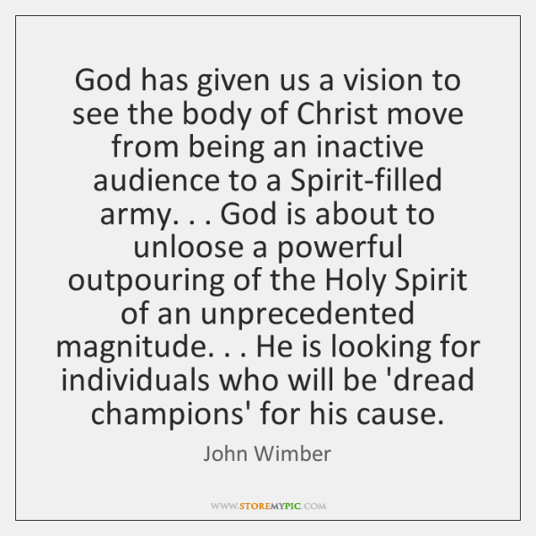 God has given us a vision to see the body of Christ ...