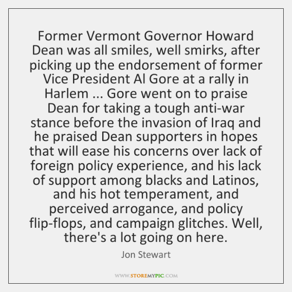Former Vermont Governor Howard Dean was all smiles, well smirks, after picking ...