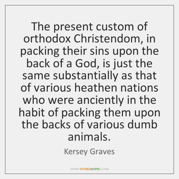 The present custom of orthodox Christendom, in packing their sins upon the ...