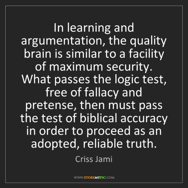 Criss Jami: In learning and argumentation, the quality brain is similar...