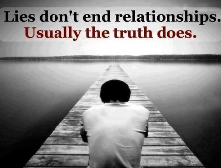 Lies Dont End Relationships Usually The Truth Does Storemypic