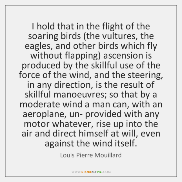 I hold that in the flight of the soaring birds (the vultures, ...
